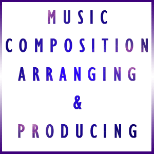 Music Composition Arranging & Producing